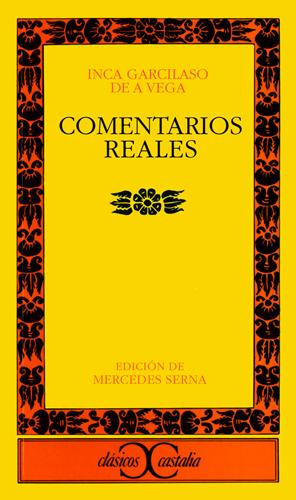 Inca Garcilaso de la Vega, Comentarios Reales, edición de Mercedes Serna ~  Elba